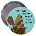 Funny Big Beaver Button 4 Inch Round Button