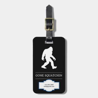 Funny Big Foot Gone Squatchin Sasquatch Luggage Tag