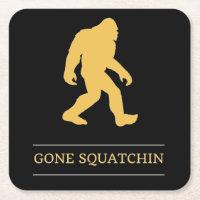 Funny Big Foot Gone Squatchin Sasquatch Square Paper Coaster