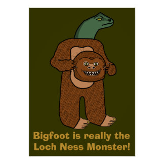 Funny Bigfoot Loch Ness Monster Poster