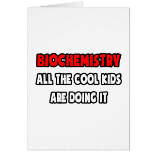 Funny Biochemistry Shirts and Gifts Card