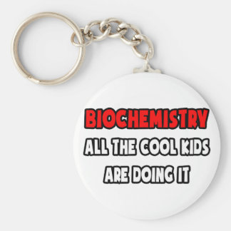 Funny Biochemistry Shirts and Gifts Keychain