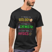 Funny Biology Chemistry Physics Science Gift Men W T-Shirt