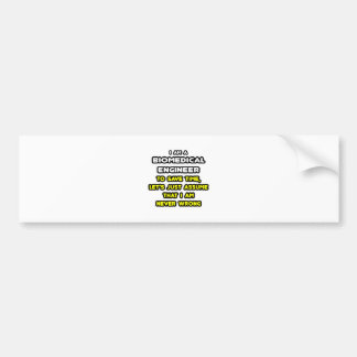 Funny Biomedical Engineer T-Shirts and Gifts Bumper Sticker