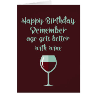 Funny Birthday Age Gets Better With Wine Card