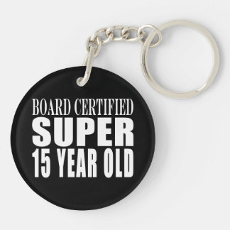 Funny Birthday B. Cert. Super Fifteen Year Old Keychain