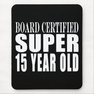 Funny Birthday B. Cert. Super Fifteen Year Old Mouse Pad