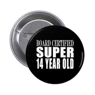 Funny Birthday B. Cert. Super Fourteen Year Old Pin