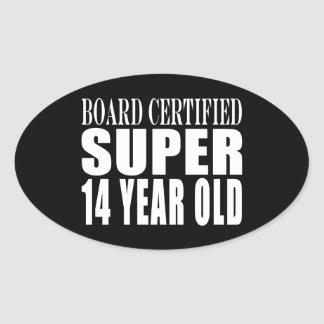 Funny Birthday B. Cert. Super Fourteen Year Old Oval Sticker