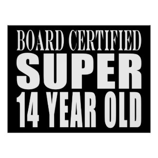 Funny Birthday B. Cert. Super Fourteen Year Old Posters