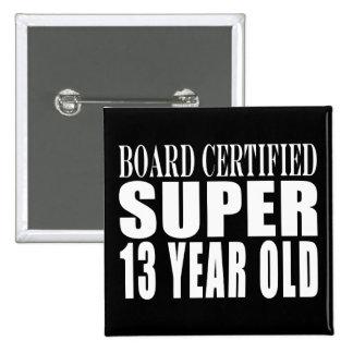 Funny Birthday B. Cert. Super Thirteen Year Old Pinback Buttons