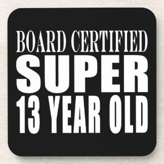 Funny Birthday B. Cert. Super Thirteen Year Old Drink Coasters