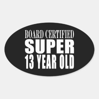 Funny Birthday B Cert Super Thirteen Year Old Oval Sticker