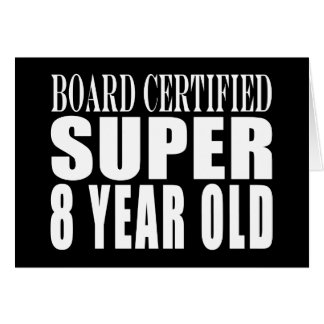 Funny Birthday B. Certified Super Eight Year Old Card
