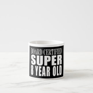 Funny Birthday B. Certified Super Eight Year Old Espresso Cup