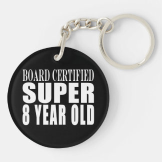Funny Birthday B. Certified Super Eight Year Old Double-Sided Round Acrylic Keychain