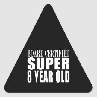 Funny Birthday B. Certified Super Eight Year Old Triangle Stickers