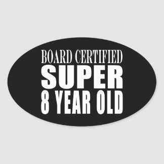Funny Birthday B. Certified Super Eight Year Old Oval Stickers
