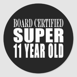 Funny Birthday B. Certified Super Eleven Year Old Classic Round Sticker