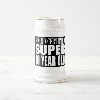 Funny Birthday B. Certified Super Ten Year Old Beer Stein