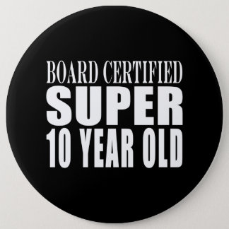 Funny Birthday B. Certified Super Ten Year Old Button