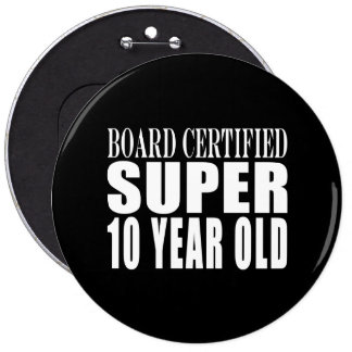 Funny Birthday B Certified Super Ten Year Old Button