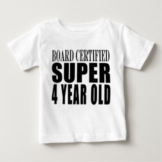 Funny Birthday Board Certified Super Four Year Old Baby T-Shirt