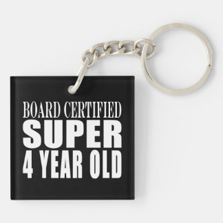 Funny Birthday Board Certified Super Four Year Old Keychain