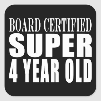 Funny Birthday Board Certified Super Four Year Old Square Sticker