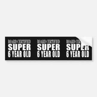 Funny Birthday Board Certified Super Six Year Old Bumper Sticker
