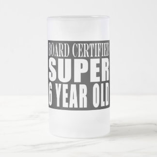 Funny Birthday Board Certified Super Six Year Old Frosted Glass Beer Mug