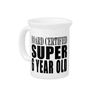 Funny Birthday Board Certified Super Six Year Old Beverage Pitchers