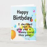 """Funny Birthday Card<br><div class=""""desc"""">Happy Birthday - I decided not to give you a funny card this year.. because your age is no laughing matter!</div>"""