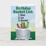 "Funny Birthday Card for man - Beer bucket list<br><div class=""desc"">Funny Birthday Card for man - Birthday bucket list: 1. Beer,  2. Ice,  3. Bucket.</div>"
