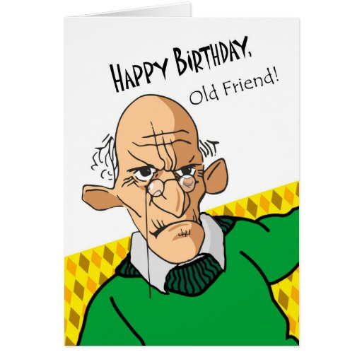 Funny Birthday Card For Old Friend, Older Man