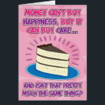 """Funny Birthday Card for woman - Happiness is Cake!<br><div class=""""desc"""">Funny Birthday Card for Woman - Money can&#39;t buy happiness but it can buy cake... and isn&#39;t that pretty much the same thing?</div>"""