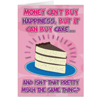 Greeting Cards - Funny Birthday Card for woman - Happiness is Cake!