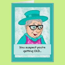 Funny Birthday Card: Getting Old Card