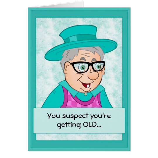 Funny Birthday Card Getting Old Card – Funny Birthday Cards About Getting Old