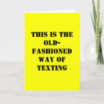 "Funny Birthday Card - Old Fashioned Texting<br><div class=""desc"">The old-fashioned way of texting - A Card!</div>"