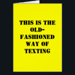 """Funny Birthday Card - Old Fashioned Texting<br><div class=""""desc"""">The old-fashioned way of texting - A Card!</div>"""