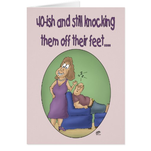 Funny Birthday Cards: 40ish Off Their Feet Card