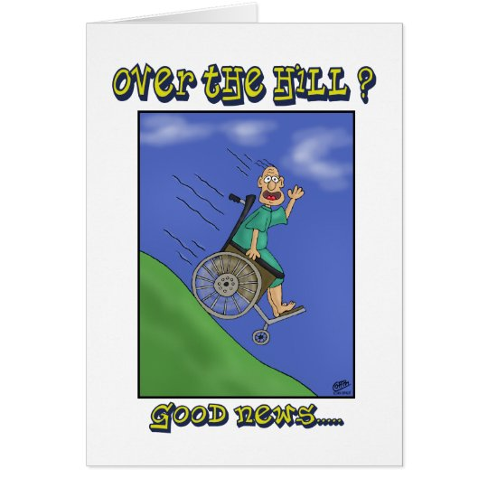 Funny Birthday Cards: All down hill Card