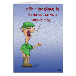 Funny Birthday Cards: Birthday Etiquette