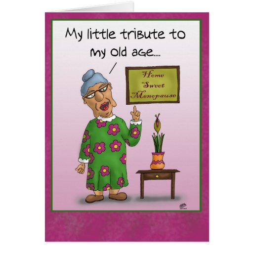 Funny Birthday Cards: Home Sweet Menopause