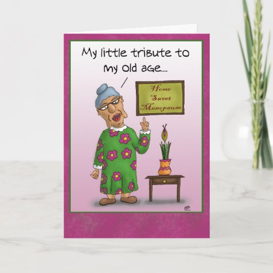 Funny Birthday Cards Home Sweet Menopause Card Zazzle