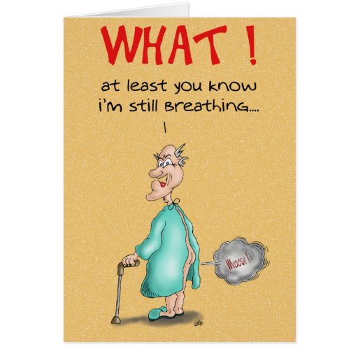 Funny Birthday Cards: Old Fart Greeting Card