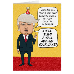 Funny Birthday: Donald Trump Builds A Cake Wall Card at Zazzle