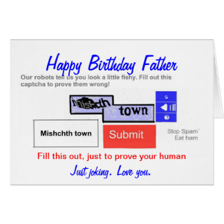Funny Birthday Father. Are you a robot? Card