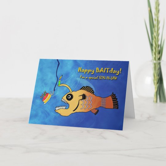 Funny Birthday For Son In Law Anglerfish Baitday Card Zazzle